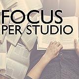 focus per studio - armonia, benessere e musica per preparare gli esami di maturità 2017