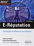E-Réputation: Stratégies d'influence sur Internet de Pierre Kosciusko-Morizet (Préface), Edouard Fillias (11 décembre 2012) Broché