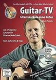 Guitar-TV: Gitarrenschule ohne Noten: Das Gitarrenbuch mit 2 DVDs ? So kann jeder Gitarre lernen! - Reinhold Pomaska