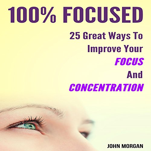 100% Focused audiobook cover art