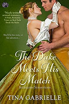 The Duke Meets His Match (Infamous Somertons Book 3) by [Tina Gabrielle]