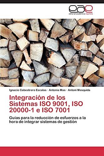 Integración de los Sistemas ISO 9001, ISO 20000-1 e ISO 7001: Guías para la reducción de esfuerzos a la hora de integrar sistemas de gestión