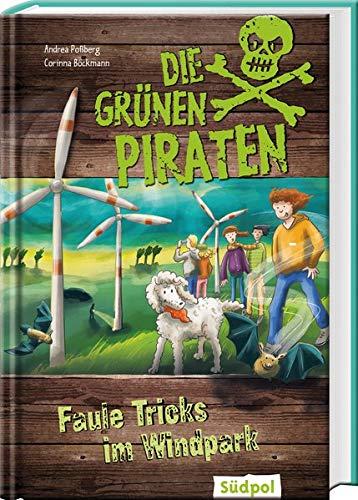Die Grünen Piraten - Faule Tricks im Windpark: Kinderkrimi ab 8 Jahre über Natur und Umweltschutz