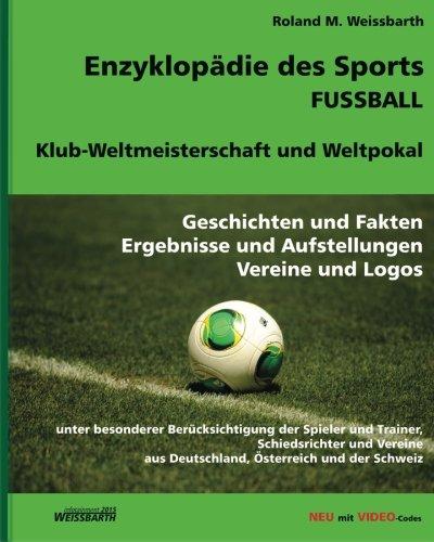 Enzyklopädie des Sports - Fussball - Klub-Weltmeisterschaft und Weltpokal: Geschichte und Fakten, E