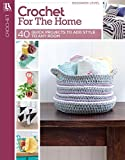 Crochet for the Home: 40 Quick Projects to Add Style to Any Room (English Edition)