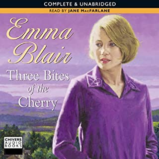 Three Bites of the Cherry                   By:                                                                                                                                 Emma Blair                               Narrated by:                                                                                                                                 Susan Jameson                      Length: 9 hrs and 44 mins     6 ratings     Overall 4.2