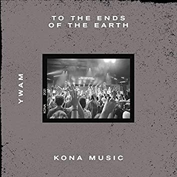 To The Ends Of The Earth [Live]
