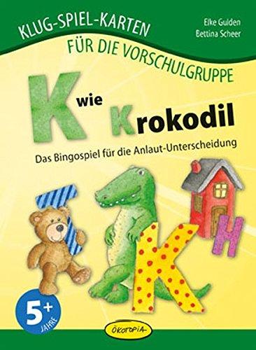 K wie Krokodil: Das Bingospiel für die Anlaut-Unterscheidung (Klug-Spiel-Karten) (Klug-Spiel-Karten für die Vorschulgruppe)