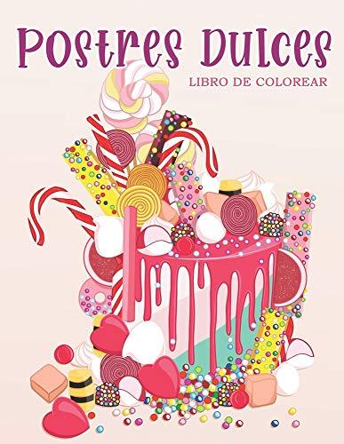 Postres Dulces: Libro de colorear para niños y adultos con galletas dulces, cupcakes, tortas, chocolates, frutas y helados.