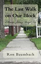 The Last Walk on Our Block: A Family's Journey Through Time