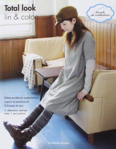 Total look : Lin et coton, Robes portées en superposition, Jupons et pantacourts, Echarpes et sacs, 2 vêtements réalisés avec 1 seul patron