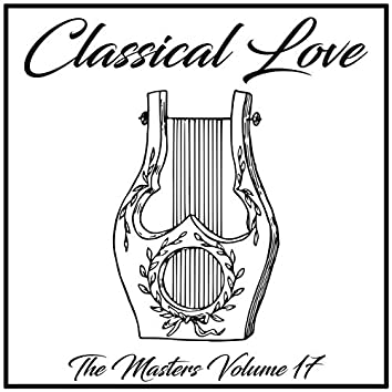 Classical Love: The Masters, Vol. 17