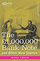 The £1,000,000 Bank Note and Other New Stories
