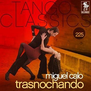 Tango Classics 225: Trasnochando