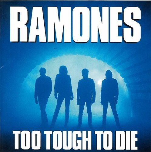 Too Tough to Die by Ramones (2007-12-15)