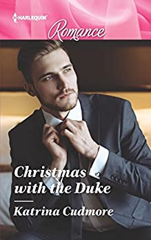 Christmas with the Duke (Harlequin Romance Book 4368) by [Katrina Cudmore]