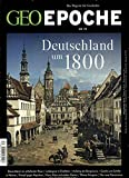 GEO Epoche / GEO Epoche 79/2016 - Deutschland um 1800 - Michael Schaper