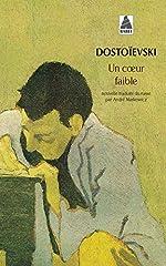 Un coeur faible de Fedor Mikhaïlovitch Dostoïevski