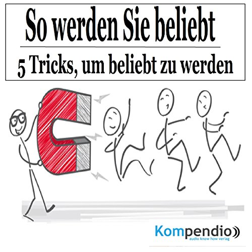 So werden Sie beliebt     5 Tricks, um beliebt zu werden              By:                                                                                                                                 Robert Sasse,                                                                                        Yannick Esters                               Narrated by:                                                                                                                                 Yannick Esters                      Length: 15 mins     Not rated yet     Overall 0.0