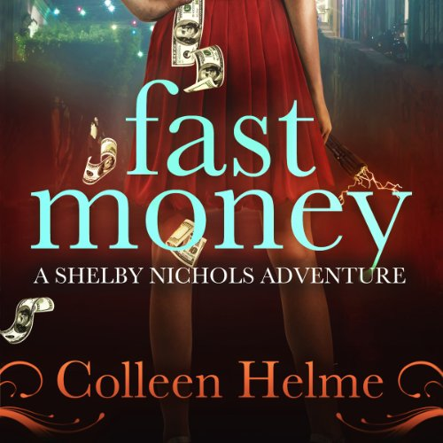 Fast Money: A Shelby Nichols Adventure cover art
