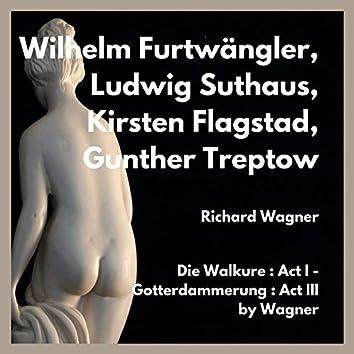 Die walkure: act i - gotterdammerung: act III by wagner