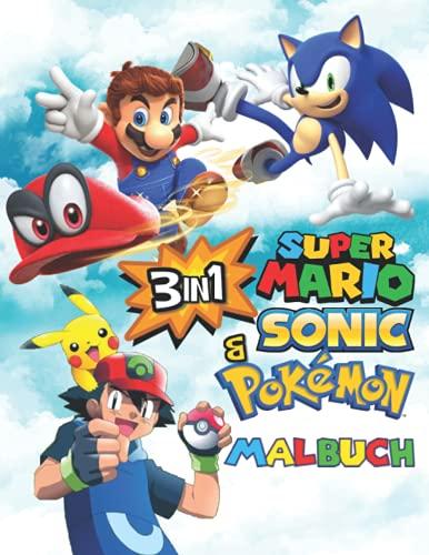Super Mario Sonic & Pokemon 3 In 1 Malbuch: Malbuch Mit Wunderbaren Bildern Für Kinder