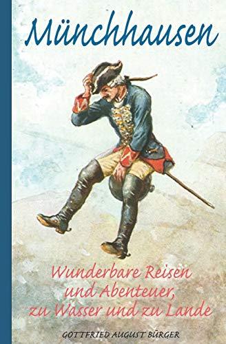 Münchhausen: Wunderbare Reisen und Abenteuer, zu Wasser und zu Lande (Illustriert)