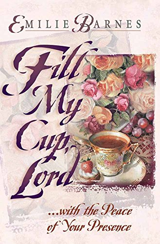 Fill My Cup, Lord: With the Peace o…