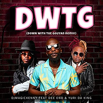 DWTG (down with the gouyad remix)