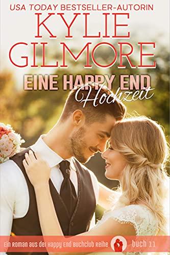 Eine Happy End Hochzeit (Happy End Buchclub, Buch 11)