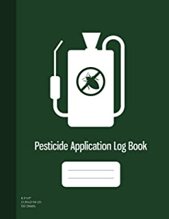 Pesticide Application Log Book: Chemical Application Log, Pesticide Spray Record Sheet, Keep Record of Application Method, Pesticide Brand, Date, Etc. 100 Sheets, Dark Green Cover (8.5