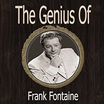 The Genius of Frank Fontaine