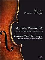 Klassische Violintechnik: Die sichere Methode zur technischen Perfektion