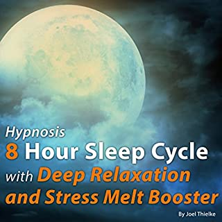 Hypnosis 8 Hour Sleep Cycle with Deep Relaxation and Stress Melt Booster cover art