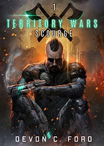 Scourge: A Military Sci-Fi Series (Territory Wars Book 1)