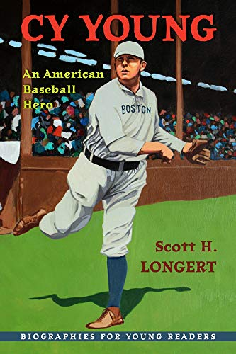 Cy Young: An American Baseball Hero (Biographies for Young Readers)