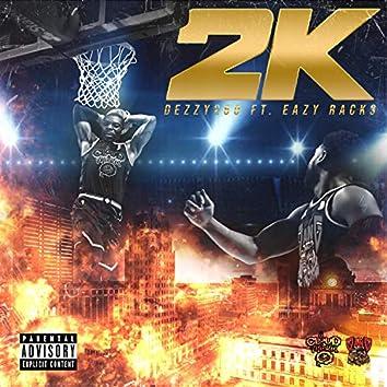 2k (feat. Eazy Racks)