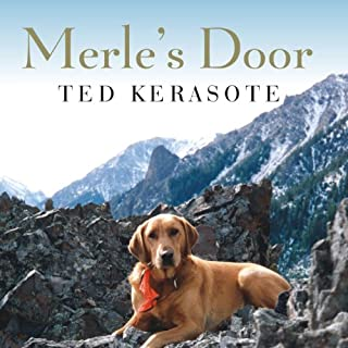 Merle's Door     Lessons from a Freethinking Dog              By:                                                                                                                                 Ted Kerasote                               Narrated by:                                                                                                                                 Patrick Lawlor                      Length: 13 hrs and 16 mins     783 ratings     Overall 4.2