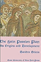 Latin Passion Play, The: Its Origins and Development
