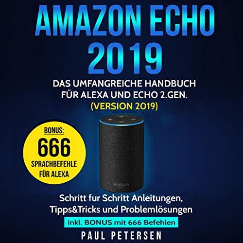 Amazon Echo 2019: Das umfangreiche Handbuch für Alexa und Echo 2.Gen. (Version 2019) Titelbild