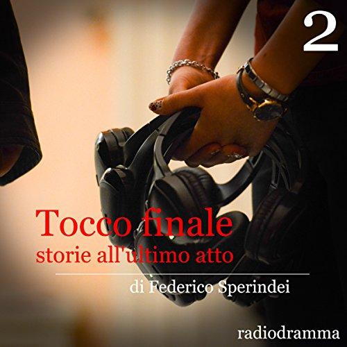 Storie all'ultimo atto (Tocco finale 2)  Audiolibri