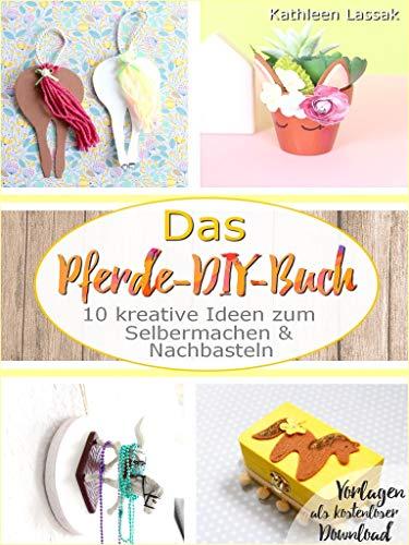 Das Pferde-DIY-Buch: 10 kreative Ideen zum Selbermachen und Nachbasteln