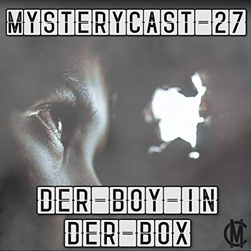 MysteryCast 27 - Der Boy in der Box