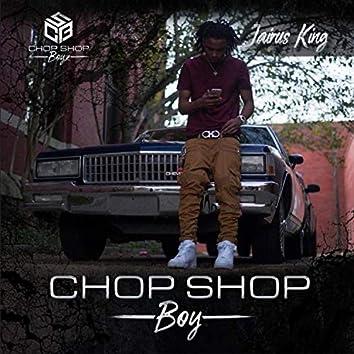 Chop Shop Boy