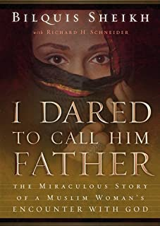 I Dared to Call Him Father: The Miraculous Story of a Muslim Woman's Encounter with God (Library Edition)