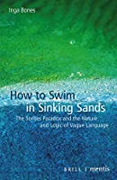How to Swim in Sinking Sands: The Sorites Paradox and the Nature and Logic of Vague Language