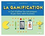 Gamification ou l'art d'utiliser las mécaniques du jeu dans votre business