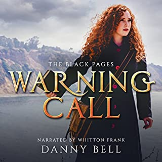 Warning Call     The Black Pages Series, Book 2              By:                                                                                                                                 Danny Bell                               Narrated by:                                                                                                                                 Whitton A. Frank                      Length: 12 hrs and 37 mins     10 ratings     Overall 4.7
