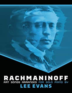 Rachmaninoff Art Songs Arranged For Solo Piano