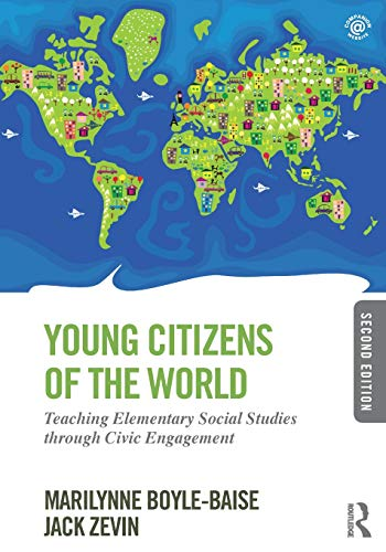 Compare Textbook Prices for Young Citizens of the World: Teaching Elementary Social Studies through Civic Engagement 2 Edition ISBN 9780415826495 by Boyle-Baise, Marilynne,Zevin, Jack